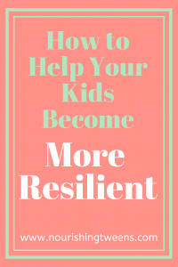 How to help your kids become more resilient