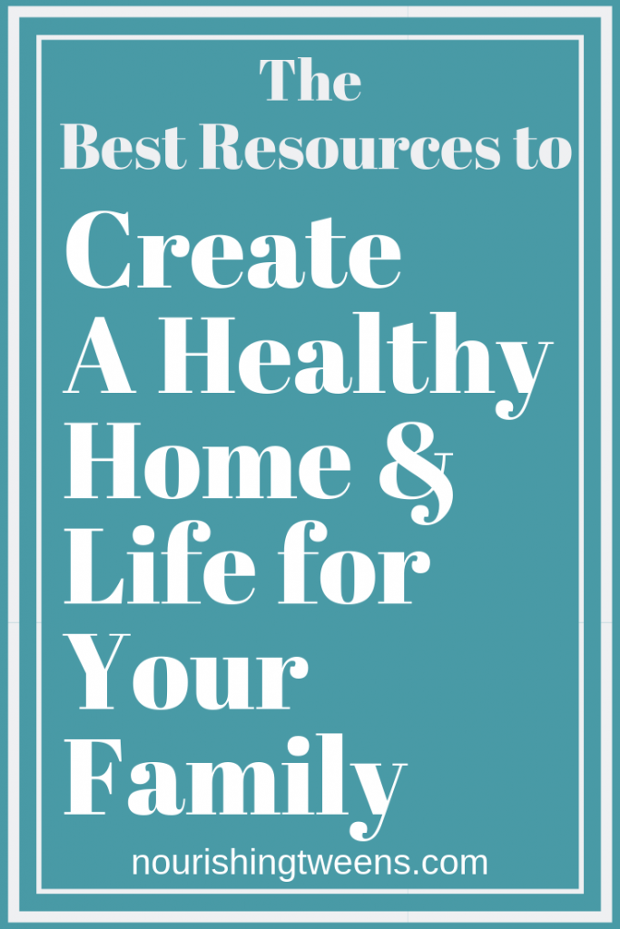 The Best resources to create a healthy home and life for your family