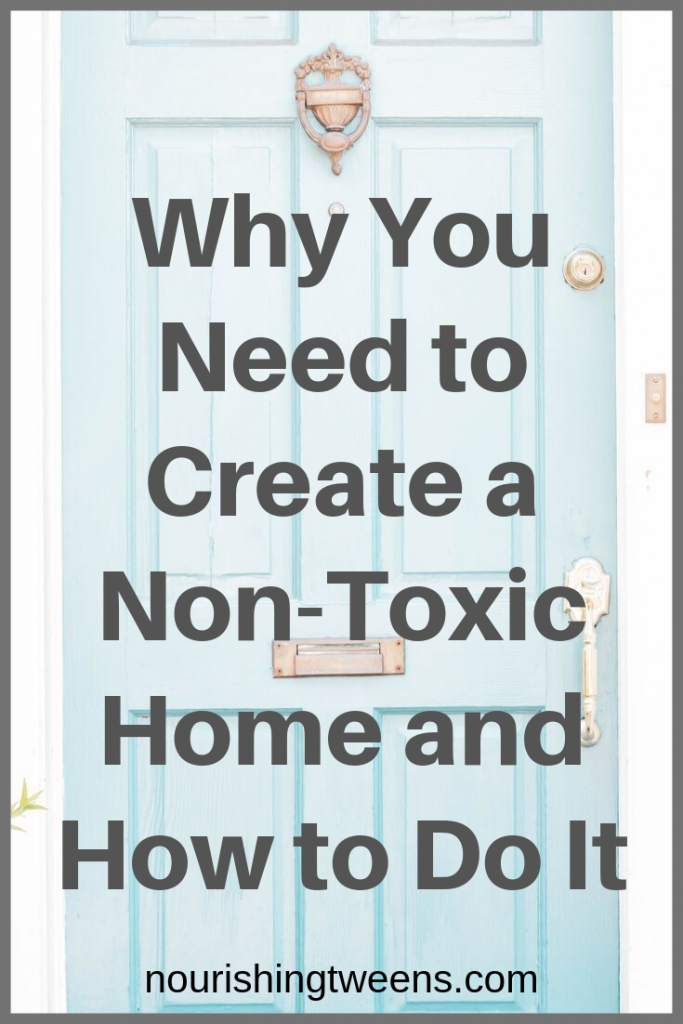 Why you need to create a non-toxic home and how to do it