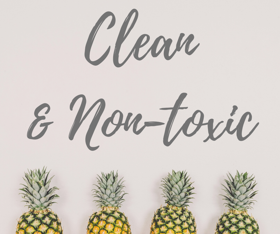 Clean and non-toxic Photo by Pineapple Supply Co on Unsplash
