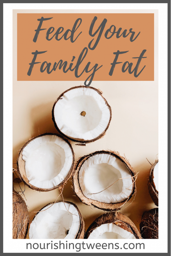 Feed your family healthy fat