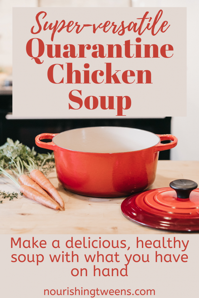Versatile quarantine chicken soup